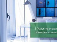 3 Ways to Prepare Your Home for Autumn